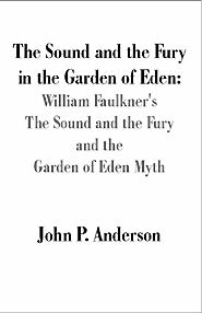 """a literary analysis of the novel the sound and the fury by william faulkner Essays and criticism on william faulkner, including the works sartoris, the sound and the fury, sanctuary, light in august, absalom, absalom, """"the bear"""", """"spotted horses"""" - magill's survey of american literature."""